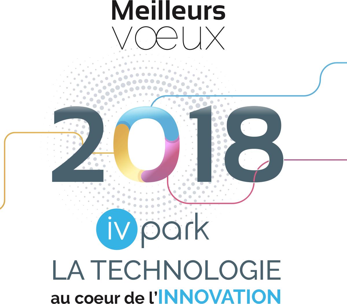 Meilleur voeux 2018 - IVPark, la technologie au coeur de l'innovation